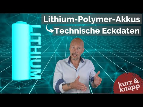 Technische Eckdaten von Lithium-Polymer-Akkus | kurz & knapp